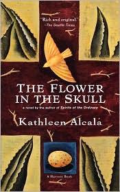 Flower In The Skull Pa - Kathleen Alcala