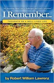 I Remember... - Robert William Lawrenz