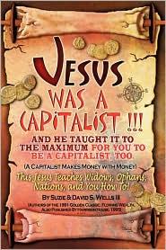 Jesus Was a Capitalist