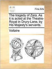 The tragedy of Zara. As it is acted at the Theatre-Royal in Drury-Lane, by His Majesty's servants.