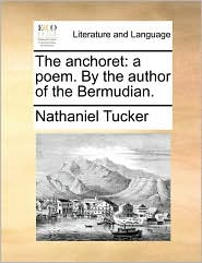 The anchoret: a poem. By the author of the Bermudian.