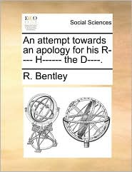 An Attempt Towards an Apology for His R---- H------ The D----.