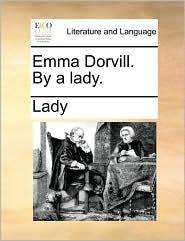 Emma Dorvill. By a lady. - Lady