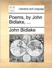 Poems, by John Bidlake, ... - John Bidlake