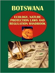 Botswana Ecology and Nature Protection Laws and Regulation Handbook - IBP USA Staff