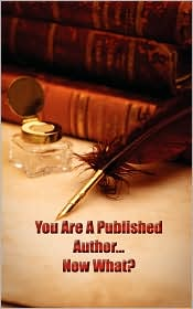 You're a Published Author...Now What?
