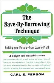 The Save-by-Borrowing Technique - Carl E. Person