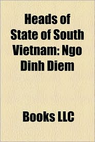 Heads of state of South Vietnam: Ngo Dinh Diem, Nguy n V n Thi u, Nguyen Khanh, Duong Van Minh, Tran Van Huong, Phan Khac Suu - Source: Wikipedia