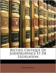 Recueil Critique De Jurisprudence Et De L gislation - Anonymous