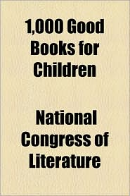 1,000 Good Books For Children - National Congress Of Literature