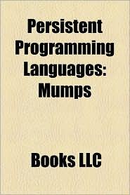 Persistent Programming Languages - Books Llc