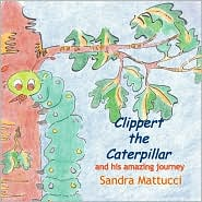 Clippert The Caterpillar And His Amazing Journey