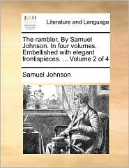 The Rambler. by Samuel Johnson. in Four Volumes. Embellished with Elegant Frontispieces. ... Volume 2 of 4