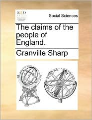 The claims of the people of England. - Granville Sharp