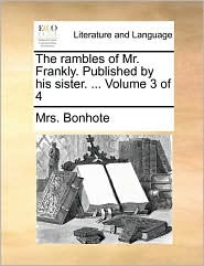 The Rambles of Mr. Frankly. Published by His Sister. ... Volume 3 of 4