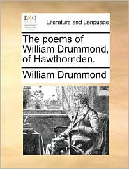 The poems of William Drummond, of Hawthornden.