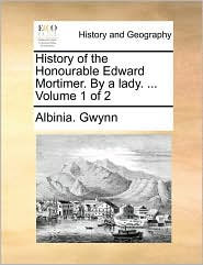 History Of The Honourable Edward Mortimer. By A Lady. ...  Volume 1 Of 2