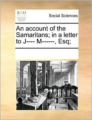 An account of the Samaritans; in a letter to J---- M------, Esq; - See Notes Multiple Contributors