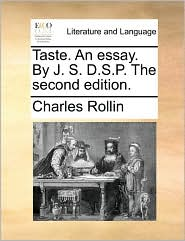 Taste. An essay. By J.S.P. The second edition.