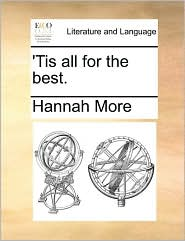 'Tis all for the best. - Hannah More
