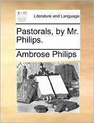 Pastorals, By Mr. Philips.
