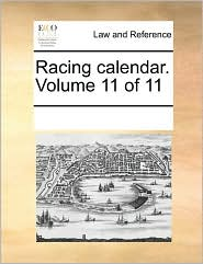Racing calendar. Volume 11 of 11 - See Notes Multiple Contributors
