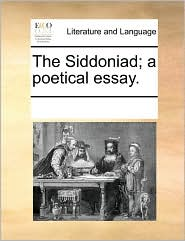 The Siddoniad; a poetical essay. - See Notes Multiple Contributors