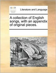 A collection of English songs, with an appendix of original pieces. - See Notes Multiple Contributors