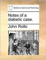 Notes of a diabetic case. - John Rollo