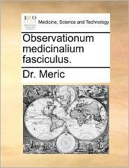 Observationum Medicinalium Fasciculus.