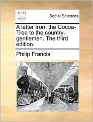 A letter from the Cocoa-Tree to the country-gentlemen. The third edition.