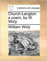 Church-Langton: a poem, by W. Woty. - William Woty