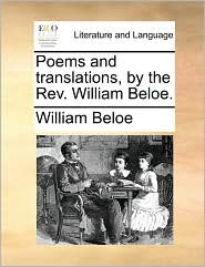 Poems and translations, by the Rev. William Beloe. - William Beloe