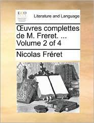 Uvres Complettes de M. Freret. ... Volume 2 of 4 - Nicolas Freret