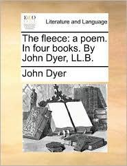 The fleece: a poem. In four books. By John Dyer, LL.B. - John Dyer