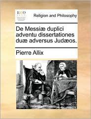 de Messi] Duplici Adventu Dissertationes Du] Adversus Jud]os.