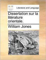 Dissertation sur la lit rature orientale. - William Jones