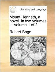Mount Henneth, A Novel. In Two Volumes ...  Volume 1 Of 2