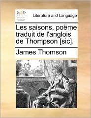 Les Saisons, Pome Traduit de L'Anglois de Thompson [Sic]