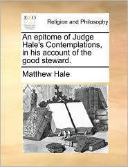 An epitome of Judge Hale's Contemplations, in his account of the good steward. - Matthew Hale
