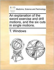 An explanation of the sword exercise and drill motions, and the six cuts in single motions.