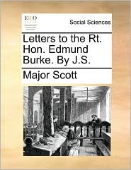 Letters To The Rt. Hon. Edmund Burke. By J.s.