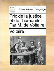 Prix de La Justice Et de L'Humanit. Par M. de Voltaire.
