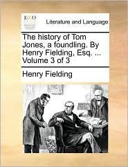 The history of Tom Jones, a foundling. By Henry Fielding, Esq. . Volume 3 of 3 - Henry Fielding