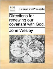 Directions for Renewing Our Covenant with God.