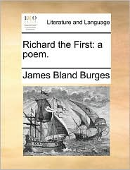 Richard the First: a poem. - James Bland Burges