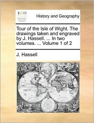Tour of the Isle of Wight. the Drawings Taken and Engraved b