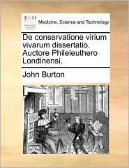 De conservatione virium vivarum dissertatio. Auctore Phileleuthero Londinensi. - John Burton
