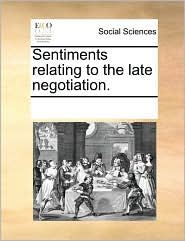 Sentiments relating to the late negotiation. - See Notes Multiple Contributors