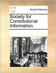 Society for Constitutional Information. - See Notes Multiple Contributors